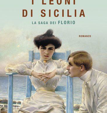 """""""I leoni di Sicilia"""" di Stefania Auci"""