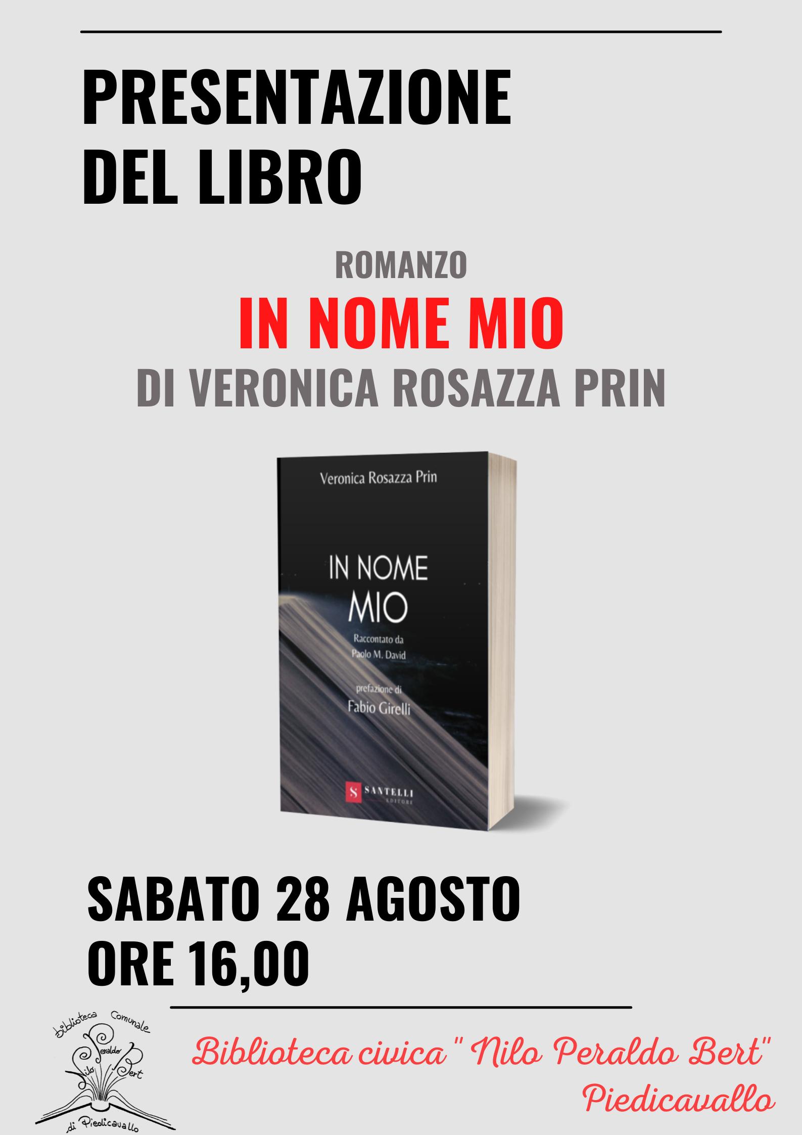 """L'autrice biellese Veronica Rosazza Prin presenterà il suo romanzo """"In nome mio"""", edito da Santelli editore, a Piedicavallo, borgo turistico montano in provincia di Biella."""